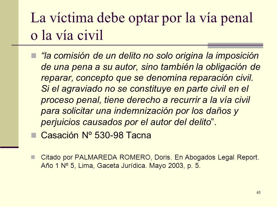 La víctima debe optar por la vía penal o la vía civil
