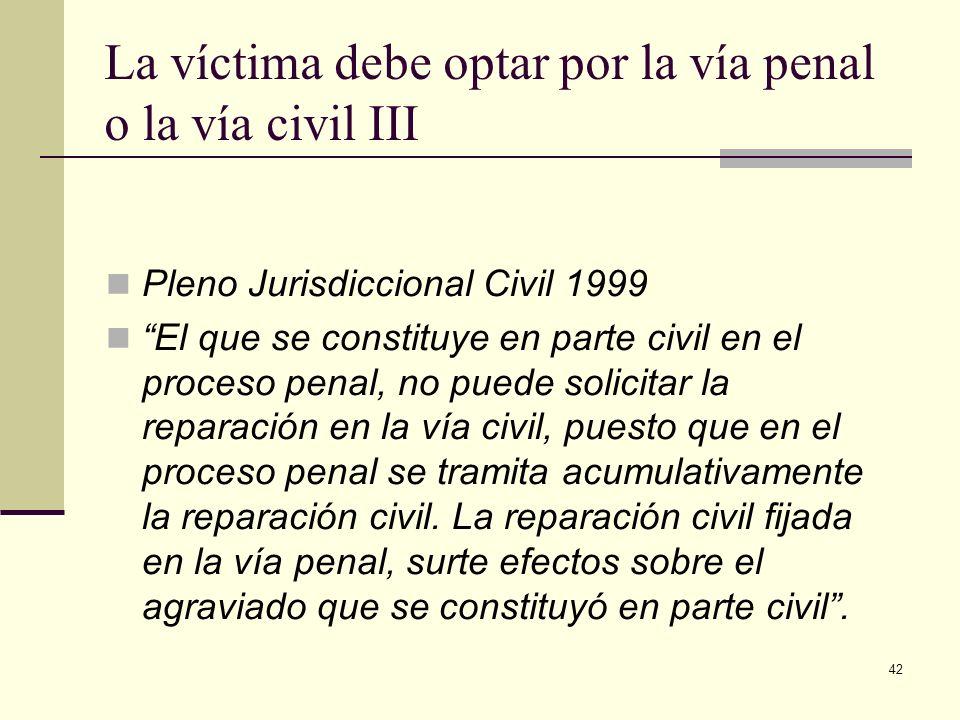 La víctima debe optar por la vía penal o la vía civil III