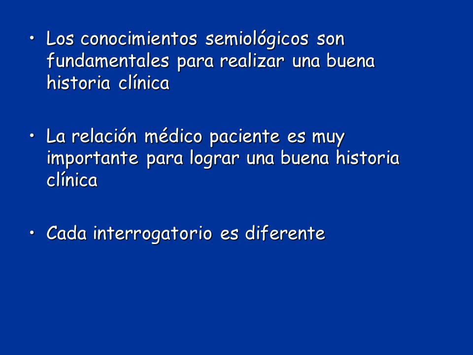 Los conocimientos semiológicos son fundamentales para realizar una buena historia clínica