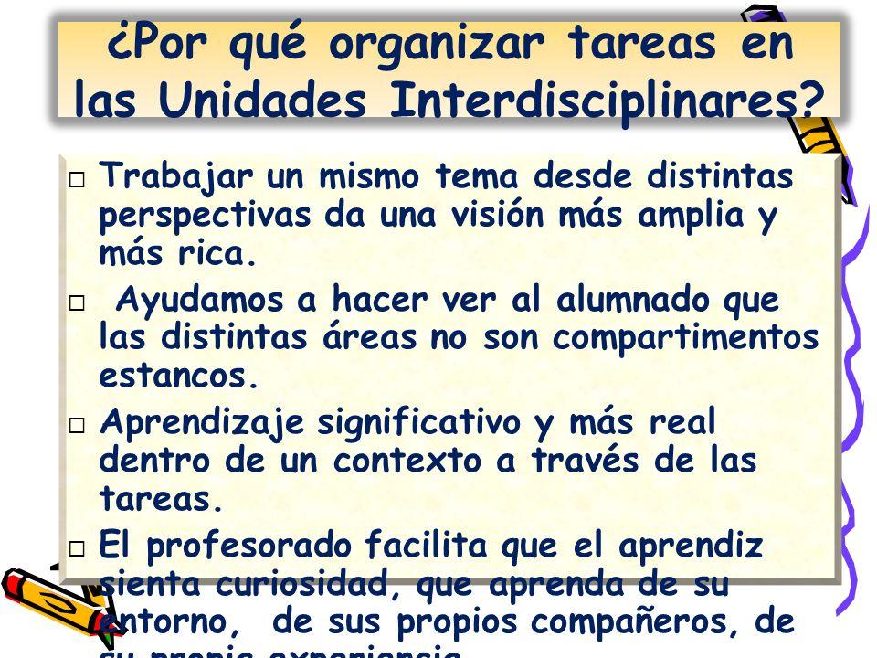 ¿Por qué organizar tareas en las Unidades Interdisciplinares