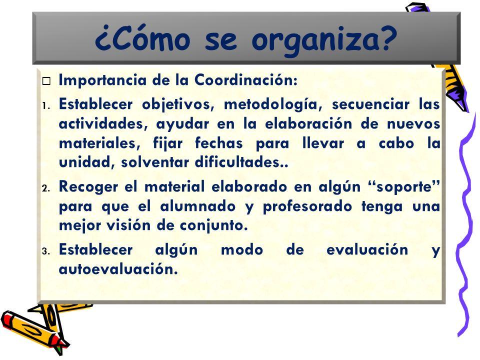 ¿Cómo se organiza Importancia de la Coordinación: