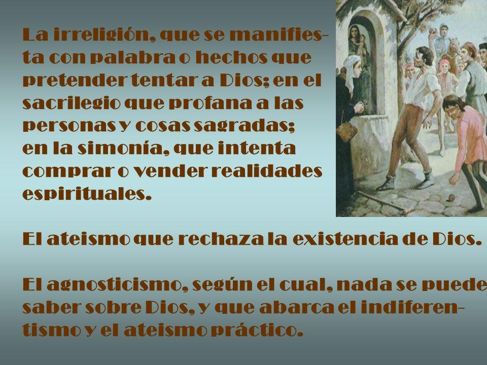 La irreligión, que se manifies-