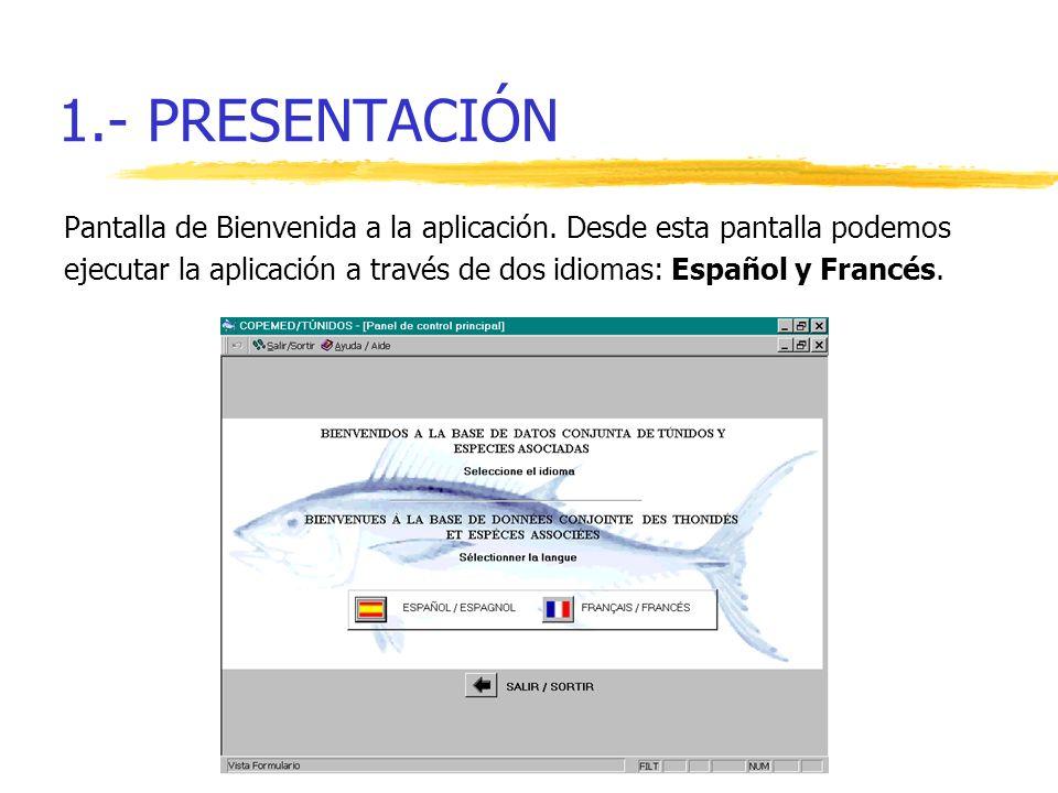 1.- PRESENTACIÓN Pantalla de Bienvenida a la aplicación. Desde esta pantalla podemos.