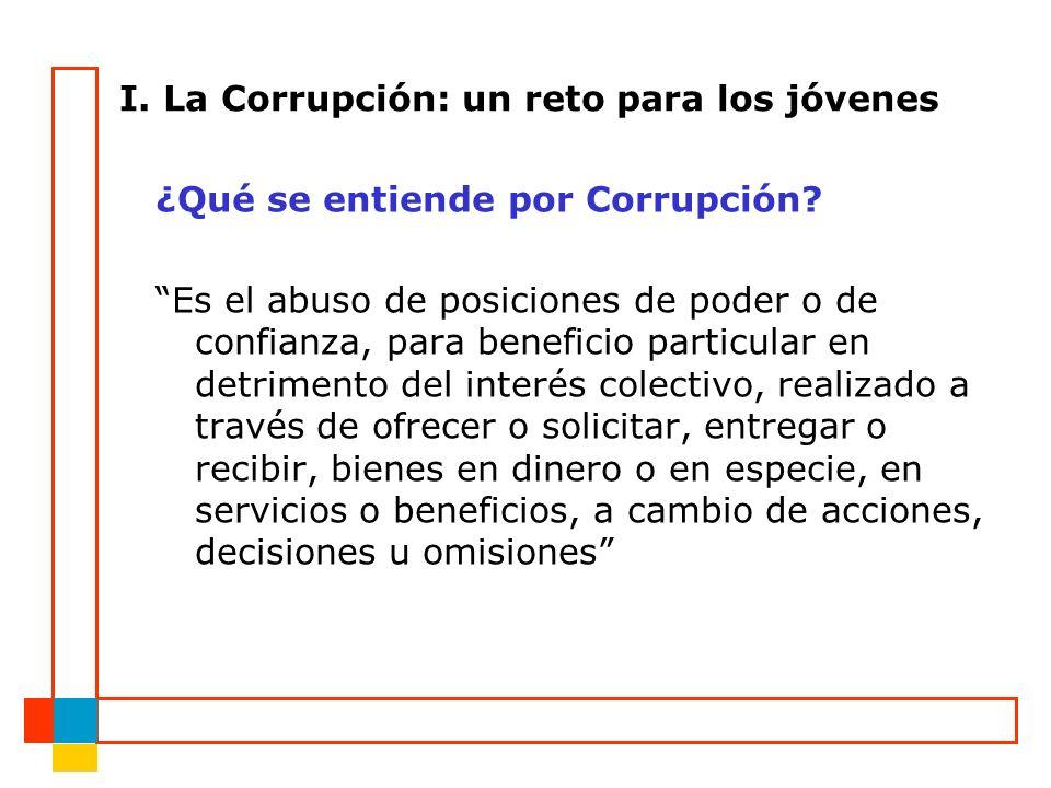 I. La Corrupción: un reto para los jóvenes