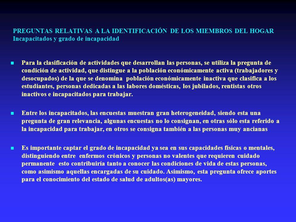PREGUNTAS RELATIVAS A LA IDENTIFICACIÓN DE LOS MIEMBROS DEL HOGAR Incapacitados y grado de incapacidad