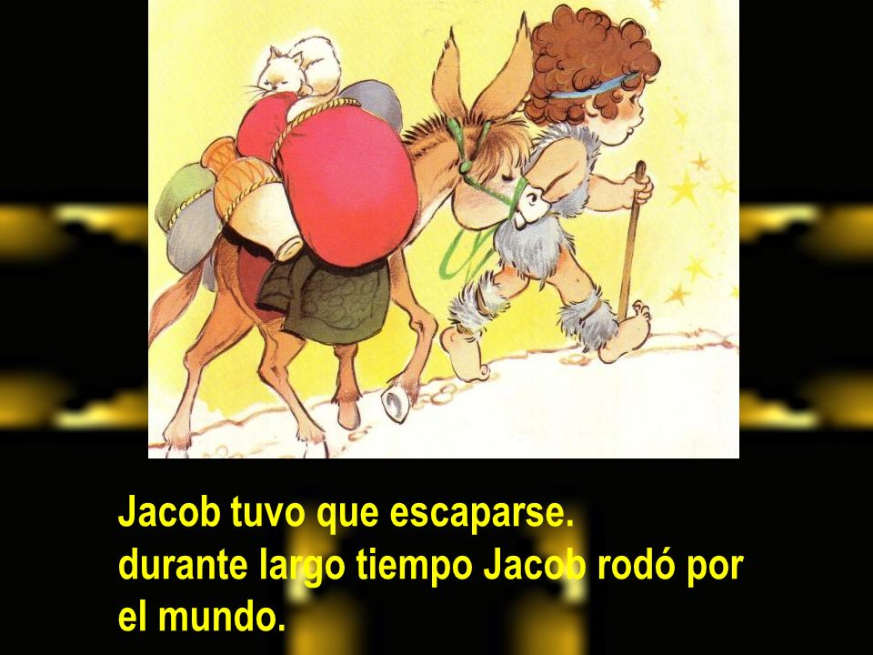 Jacob tuvo que escaparse.