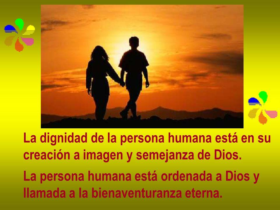 La dignidad de la persona humana está en su