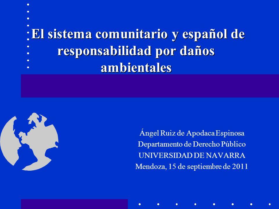 El sistema comunitario y español de responsabilidad por daños ambientales