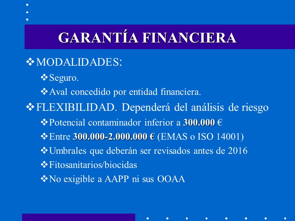 GARANTÍA FINANCIERA MODALIDADES: