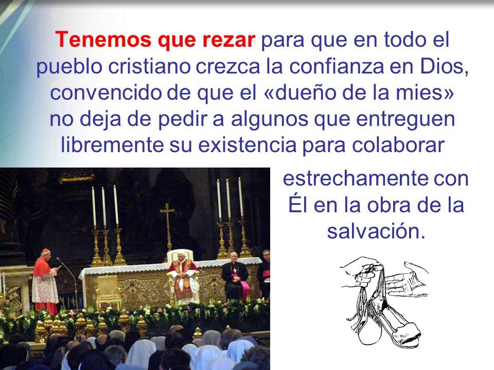 estrechamente con Él en la obra de la salvación.