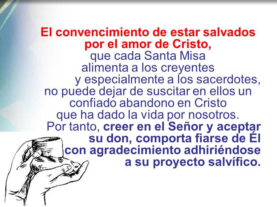 El convencimiento de estar salvados por el amor de Cristo,