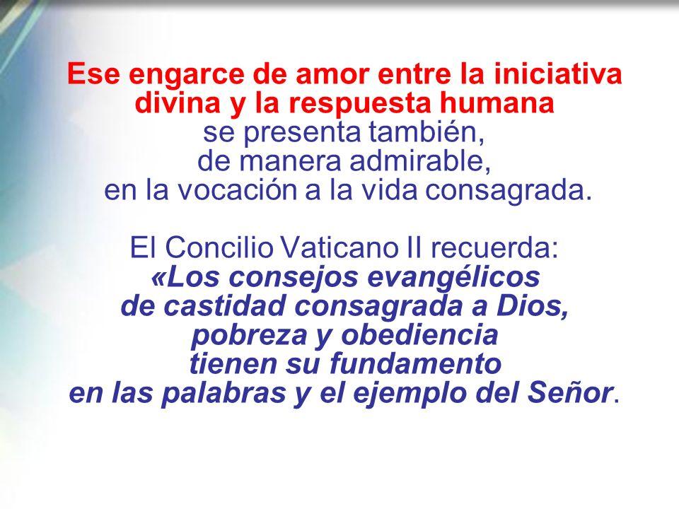 Ese engarce de amor entre la iniciativa divina y la respuesta humana