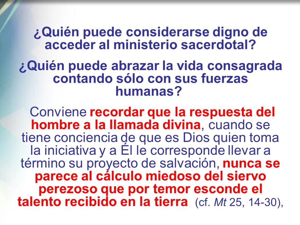 ¿Quién puede considerarse digno de acceder al ministerio sacerdotal
