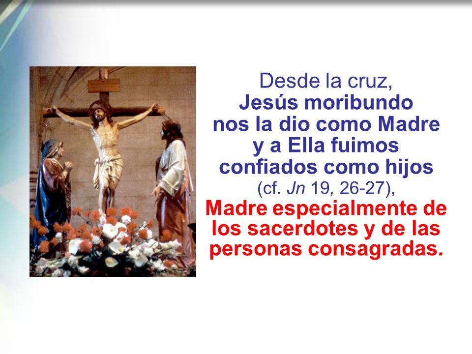 Madre especialmente de los sacerdotes y de las personas consagradas.