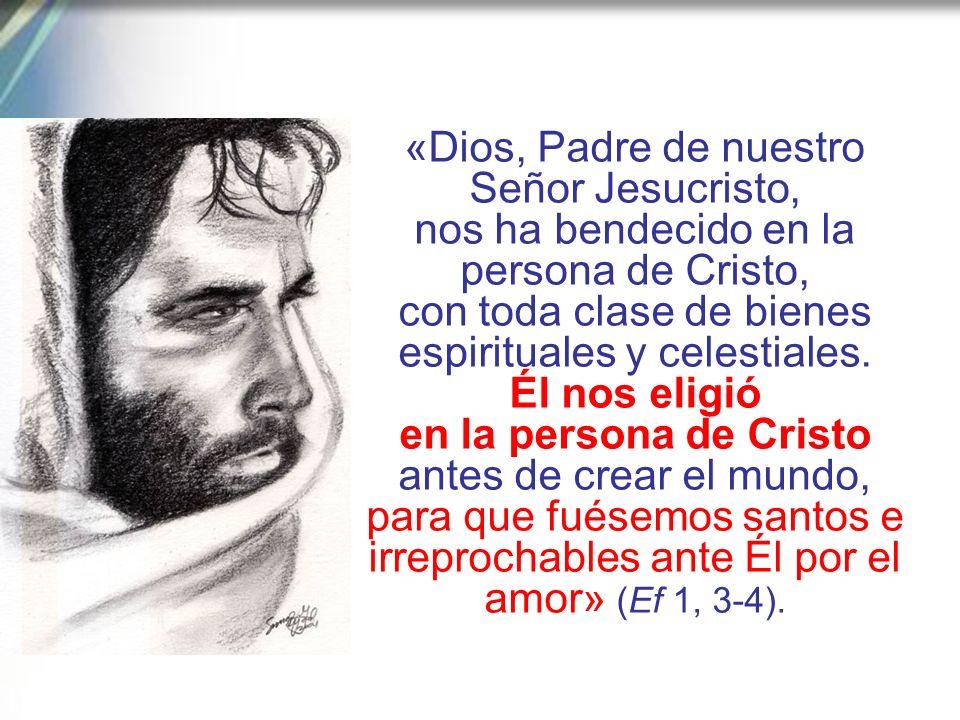 «Dios, Padre de nuestro Señor Jesucristo,