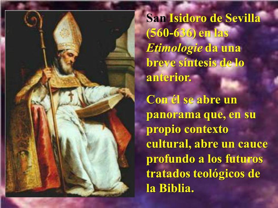 San Isidoro de Sevilla (560-636) en las Etimologie da una breve síntesis de lo anterior.