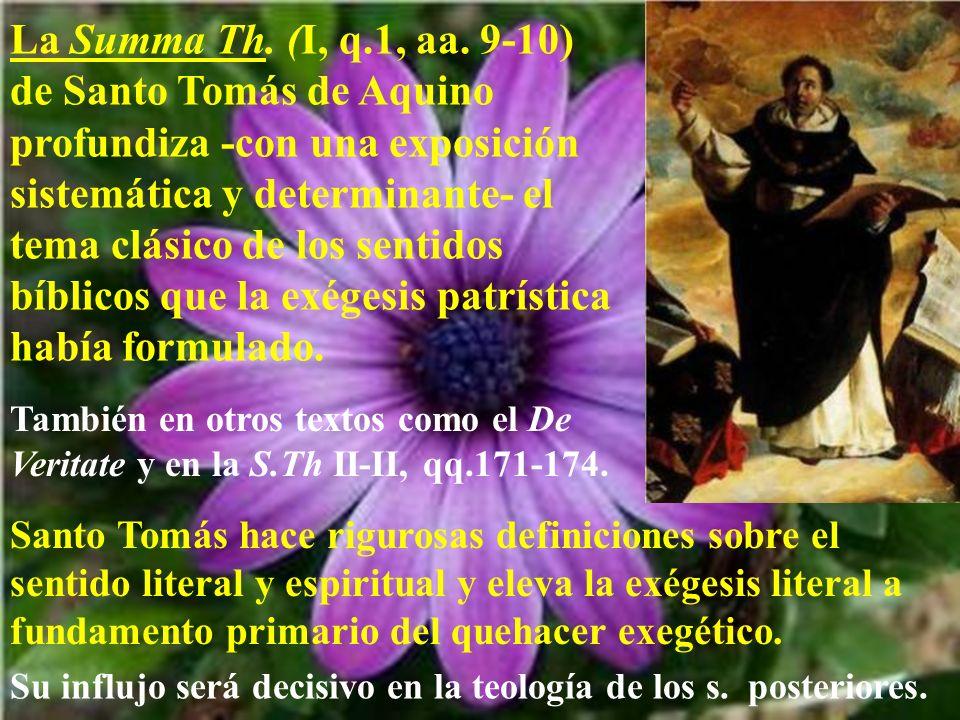 La Summa Th. (I, q.1, aa. 9-10) de Santo Tomás de Aquino profundiza -con una exposición sistemática y determinante- el tema clásico de los sentidos bíblicos que la exégesis patrística había formulado.
