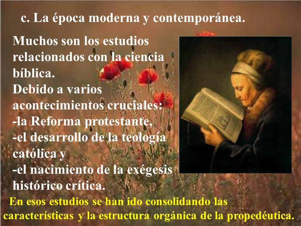 c. La época moderna y contemporánea.