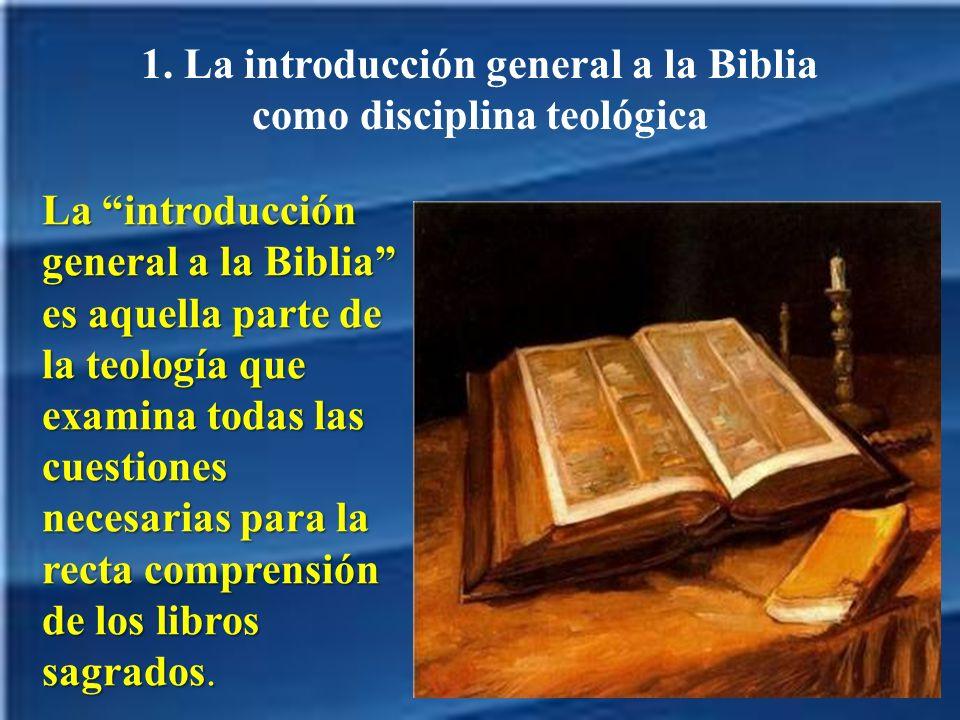 1. La introducción general a la Biblia como disciplina teológica