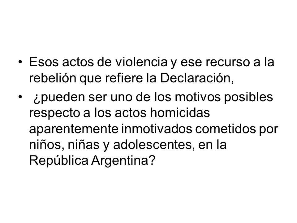 Esos actos de violencia y ese recurso a la rebelión que refiere la Declaración,