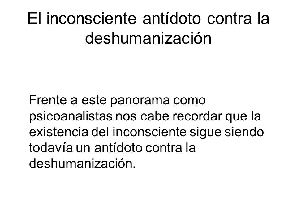El inconsciente antídoto contra la deshumanización