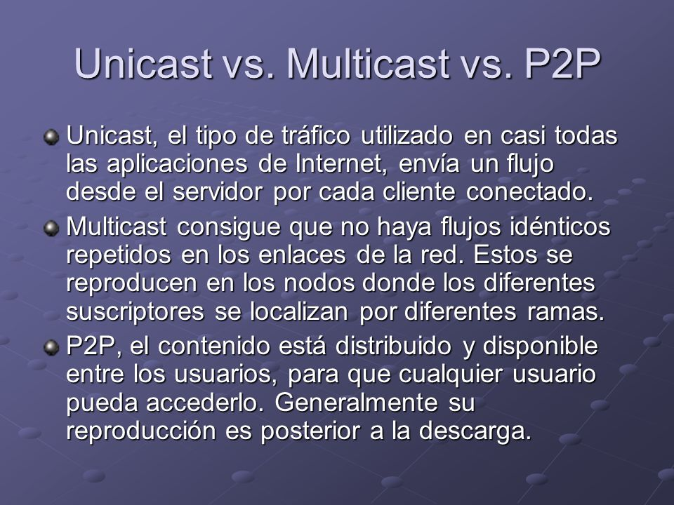 Unicast vs. Multicast vs. P2P
