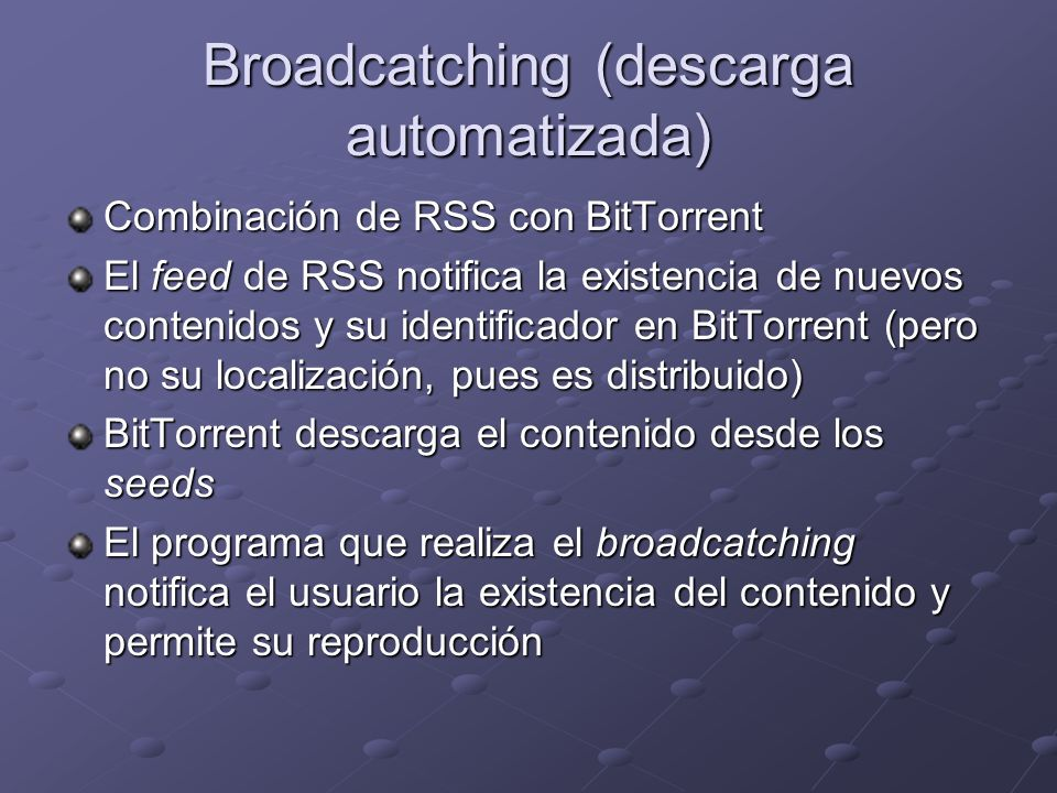 Broadcatching (descarga automatizada)