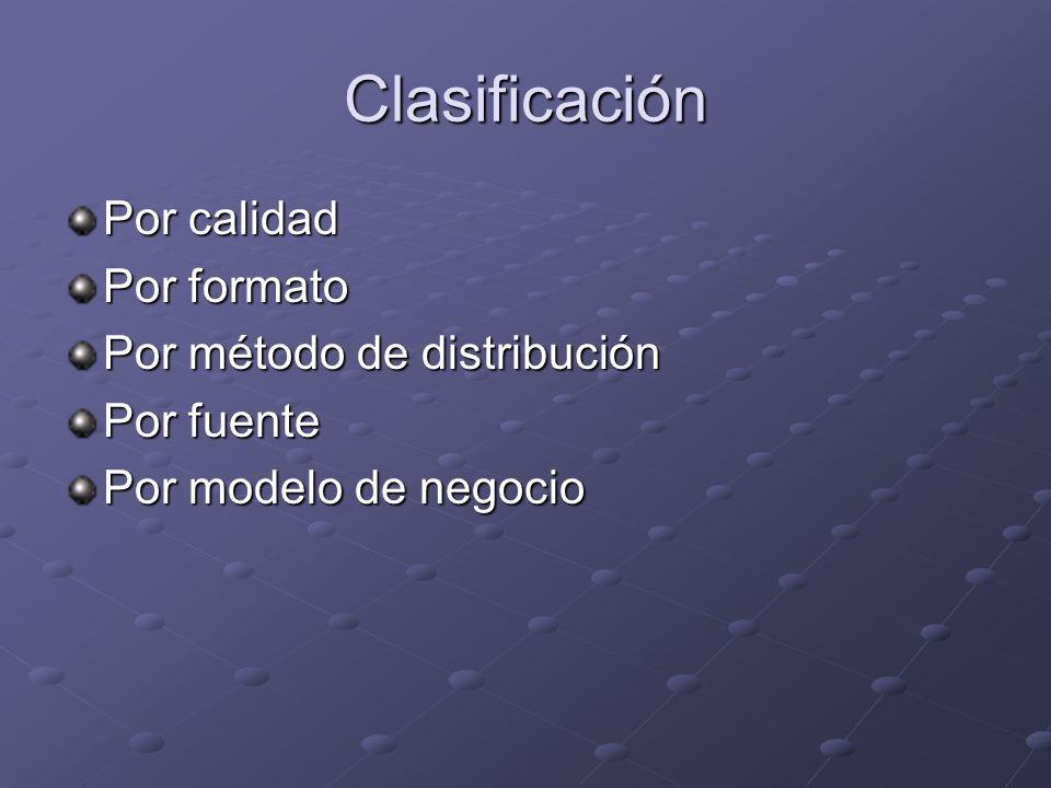 Clasificación Por calidad Por formato Por método de distribución