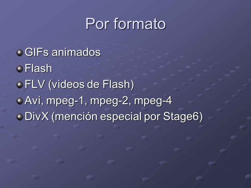 Por formato GIFs animados Flash FLV (videos de Flash)