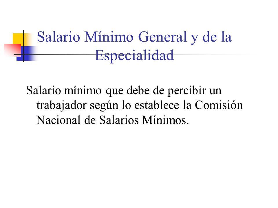 Salario Mínimo General y de la Especialidad