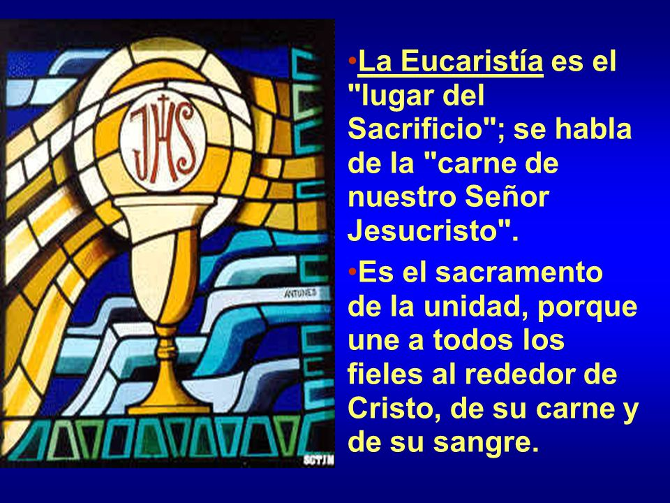 La Eucaristía es el lugar del Sacrificio ; se habla de la carne de nuestro Señor Jesucristo .
