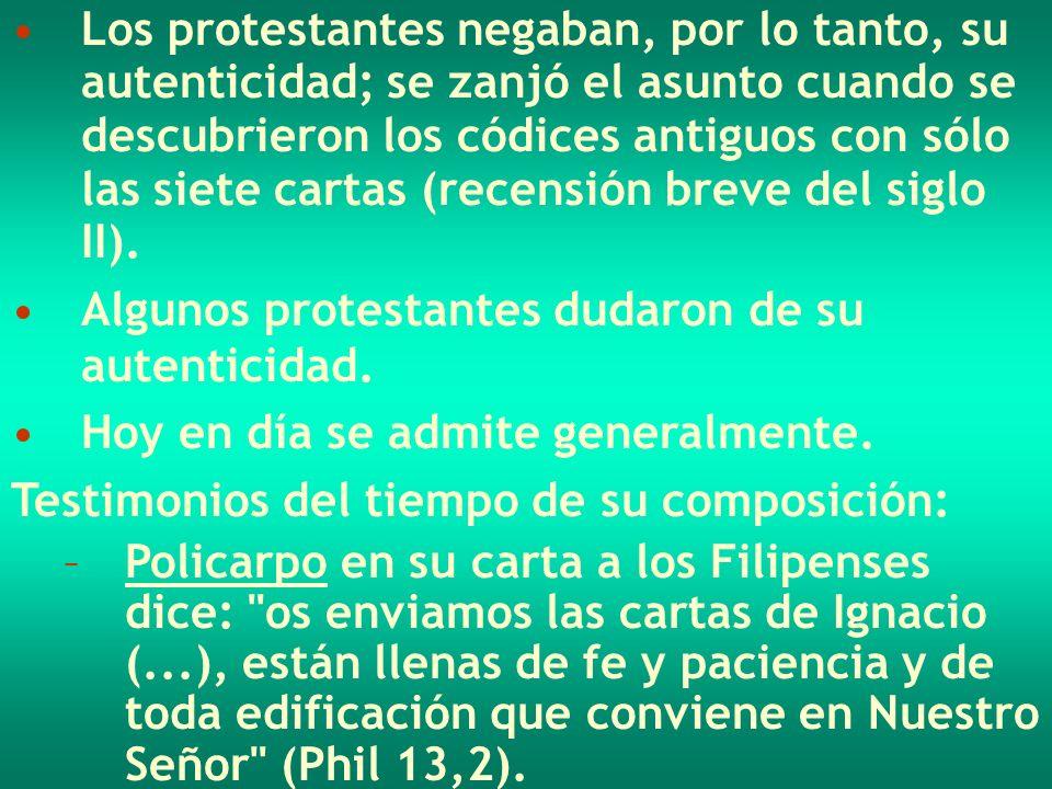 Los protestantes negaban, por lo tanto, su autenticidad; se zanjó el asunto cuando se descubrieron los códices antiguos con sólo las siete cartas (recensión breve del siglo II).