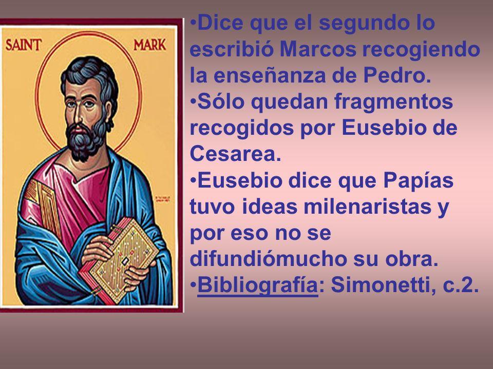 Dice que el segundo lo escribió Marcos recogiendo la enseñanza de Pedro.