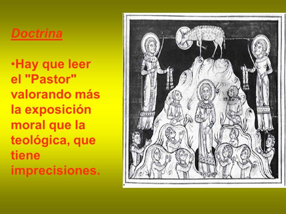 Doctrina Hay que leer el Pastor valorando más la exposición moral que la teológica, que tiene imprecisiones.