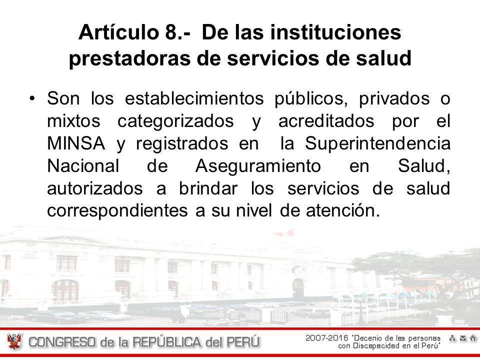 Artículo 8.- De las instituciones prestadoras de servicios de salud