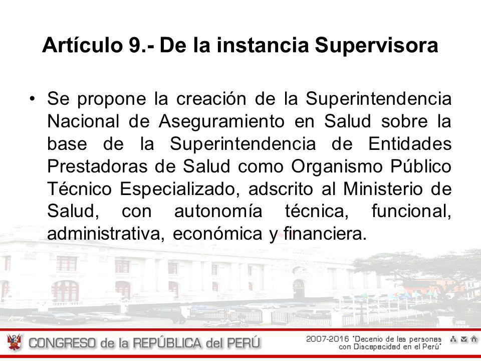 Artículo 9.- De la instancia Supervisora