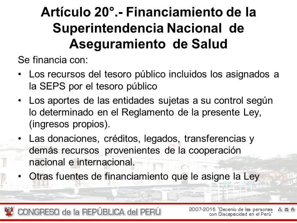 Artículo 20°.- Financiamiento de la Superintendencia Nacional de Aseguramiento de Salud