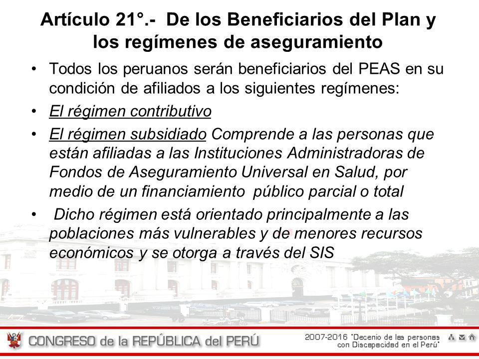 Artículo 21°.- De los Beneficiarios del Plan y los regímenes de aseguramiento