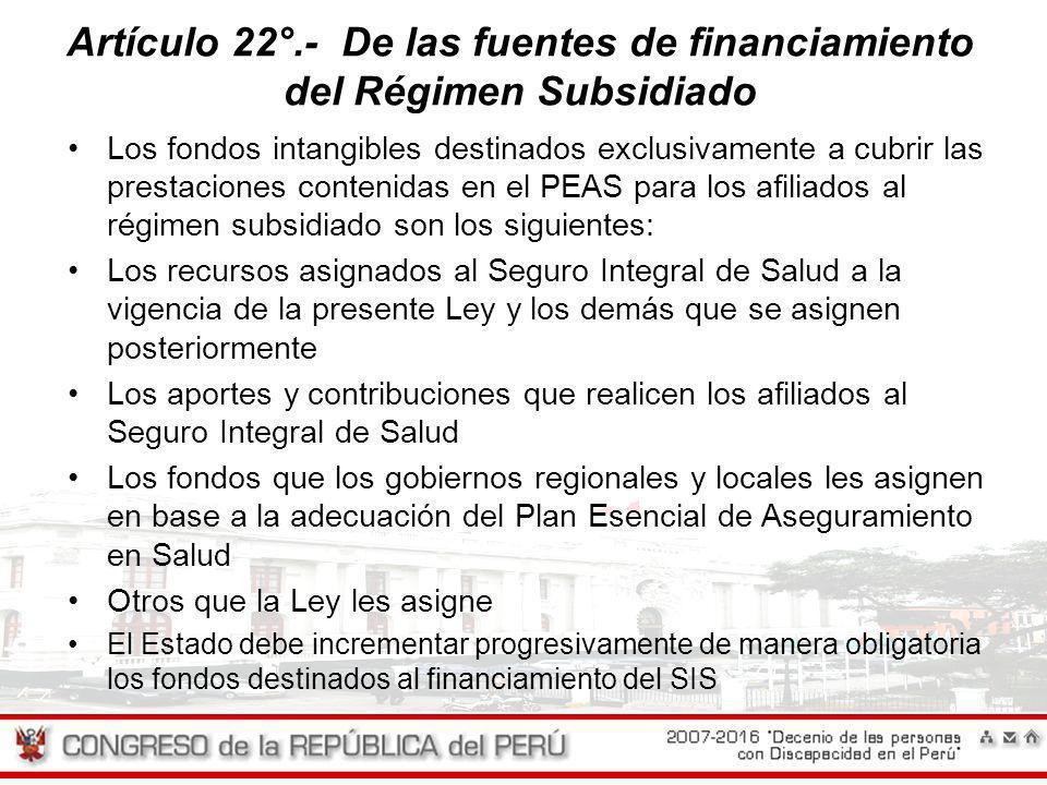 Artículo 22°.- De las fuentes de financiamiento del Régimen Subsidiado