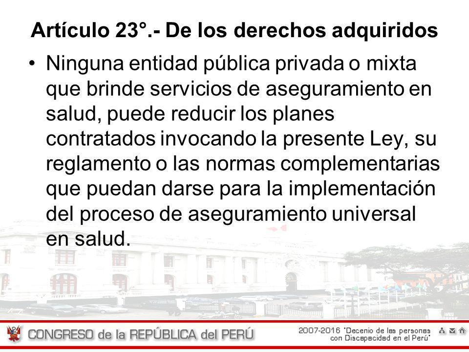 Artículo 23°.- De los derechos adquiridos