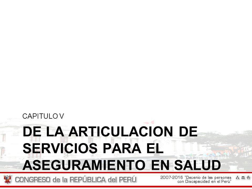 DE LA ARTICULACION DE SERVICIOS PARA EL ASEGURAMIENTO EN SALUD