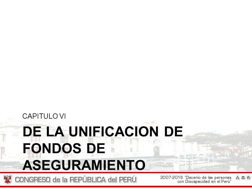 DE LA UNIFICACION DE FONDOS DE ASEGURAMIENTO