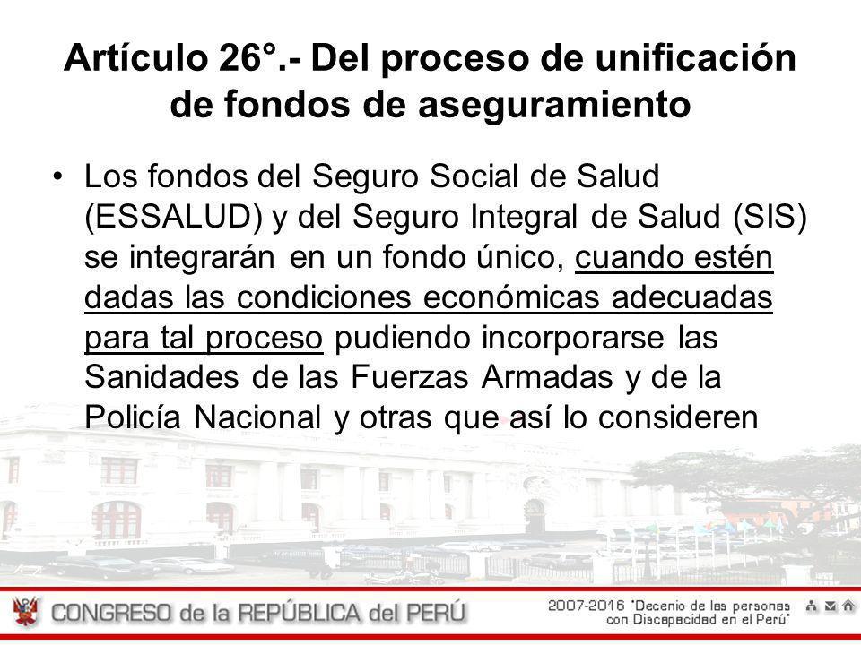 Artículo 26°.- Del proceso de unificación de fondos de aseguramiento