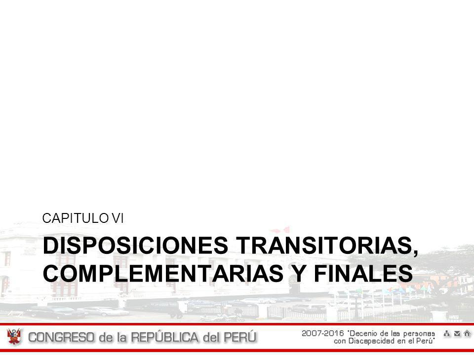 DISPOSICIONES TRANSITORIAS, COMPLEMENTARIAS Y FINALES