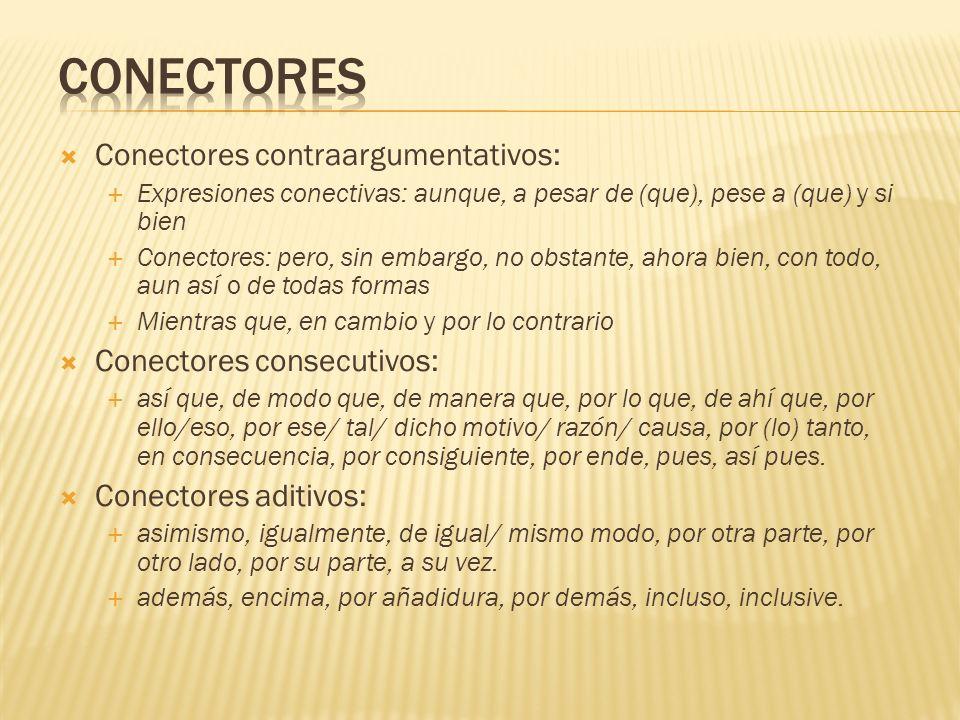 Conectores Conectores contraargumentativos: Conectores consecutivos: