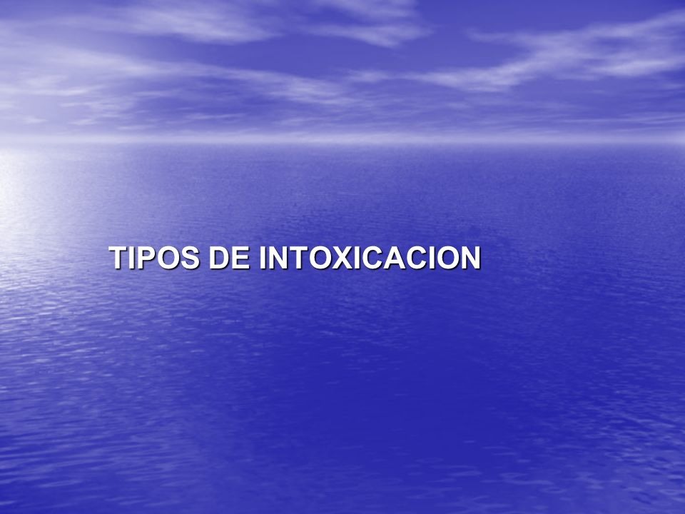 TIPOS DE INTOXICACION
