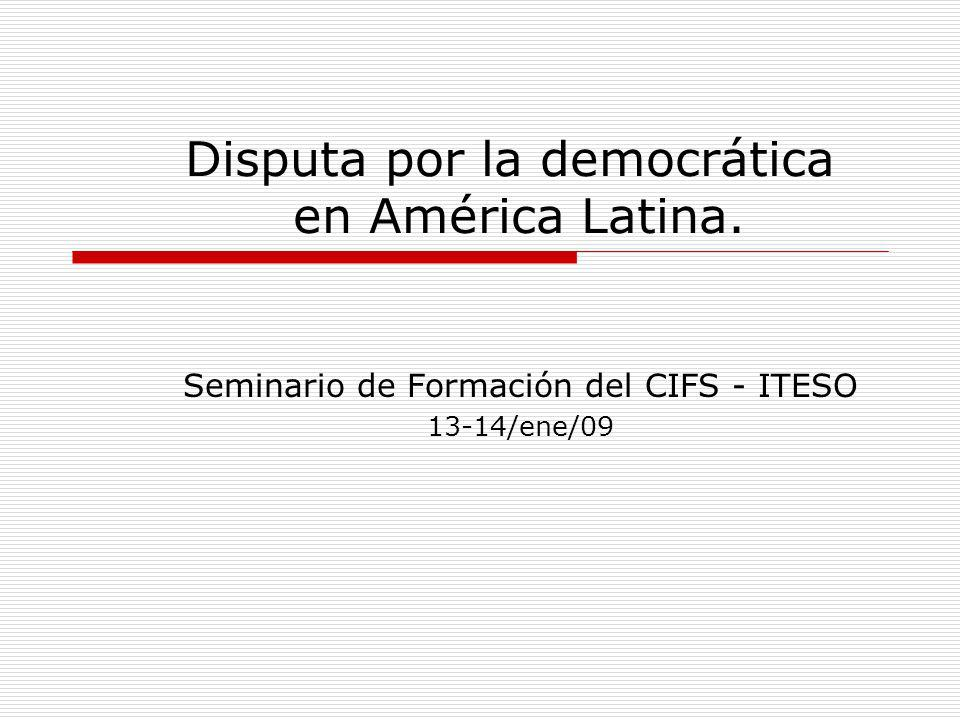 Disputa por la democrática en América Latina.