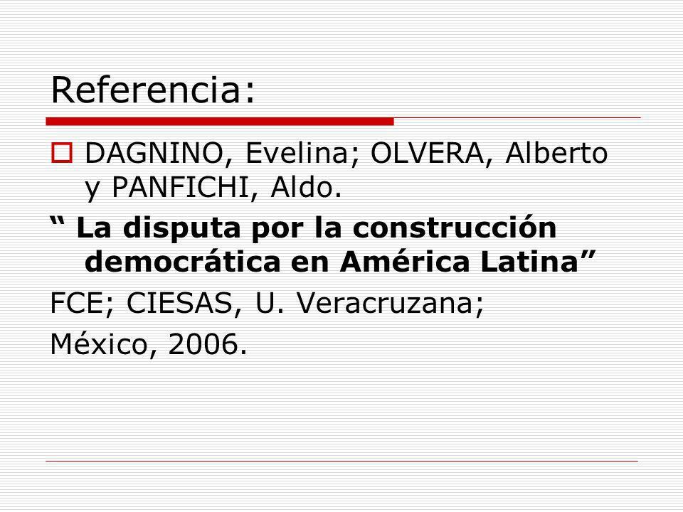 Referencia: DAGNINO, Evelina; OLVERA, Alberto y PANFICHI, Aldo.