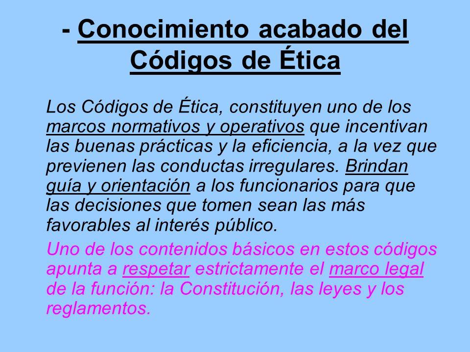 - Conocimiento acabado del Códigos de Ética