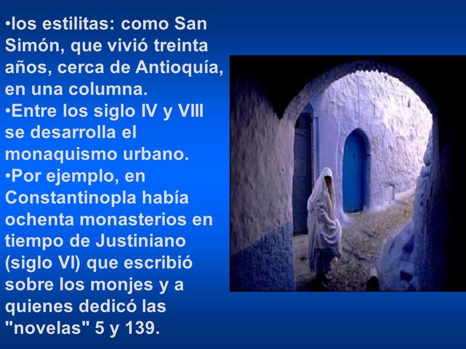 los estilitas: como San Simón, que vivió treinta años, cerca de Antioquía, en una columna.